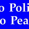 No Police. No Peace. It couldn't be simpler.